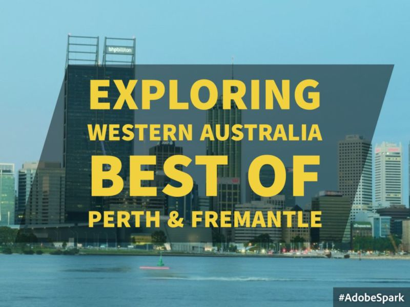 Exploring Western Australia (Part 1/2 : Best of Perth & Fremantle)