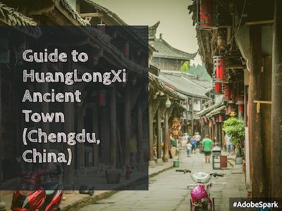 Guide to HuangLongXi Ancient Town (黄龙溪镇) (Chengdu, China)