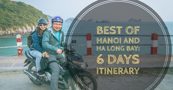 Best of Hanoi and Ha Long Bay: 6 Days Itinerary