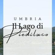 Il Lago di Piediluco a Terni