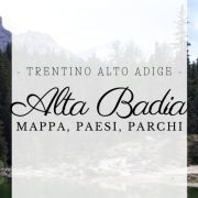 Le case, i parchi e la mappa dell'Alta Badia