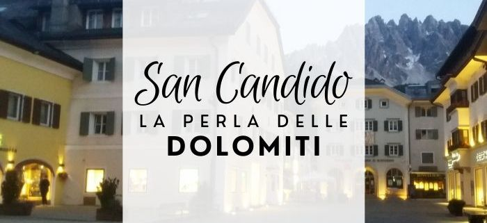 San Candido, la perla delle Dolomiti