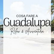 Cosa fare a Guadalupa insieme ai bambini