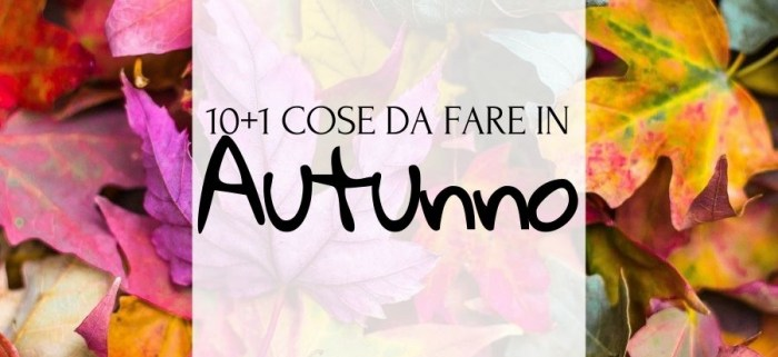 Cose da fare in autunno con i bambini