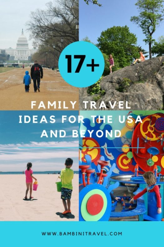 A Weekend In Family Travel Ideas for the USA and Beyond