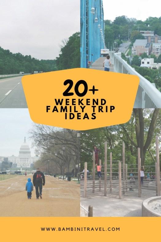 20+ Weekend Family Travel Ideas from Coast to Coast