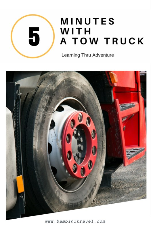 5 Minutes with a Tow Truck Learning Through Adventure