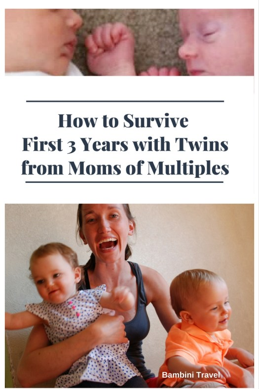 How to Survive the First Three Years with Twins . Advice from Moms of Multiples