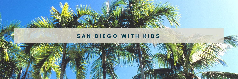 San Diego with Kids