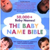 The Baby Name Bible: The Ultimate Guide by America's Baby-Naming Experts (Paperback)