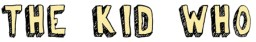 The Kid Who Logo