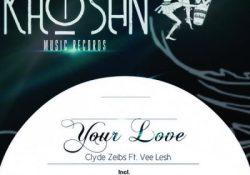 Clyde Zeibs - Your Love (EyeRonik Remix) ft. Vee Lesh