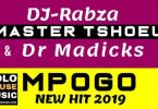 Music: DJ Rabza – Mpogo ft. Master Tshoeu & Dr Madicks