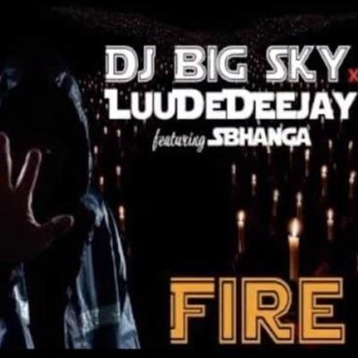 DJ Big Sky & LuuDeDeejay – Fire ft. Sbhanga