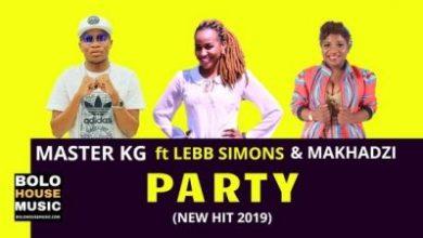 Master KG – Party ft. Makhadzi & Lebb Simons