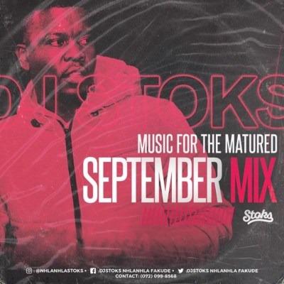 Mixtape: DJ Stoks – Music For The Matured (September 2019 Mix)