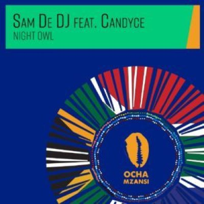 Sam De DJ ft. Candyce – Night Owl (Original Mix)
