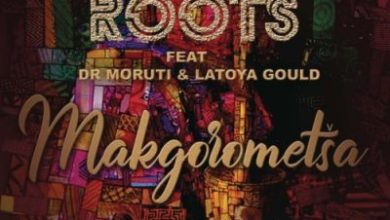 Afrikan Roots – Makgorometsa ft. Dr Moruti & Latoya Gould