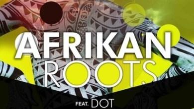 Afrikan Roots – uZongthola ft. Dot
