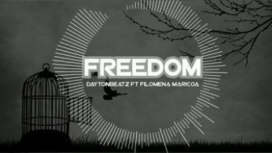 Dayton Beatz – Freedom ft. Filomena Maricoa