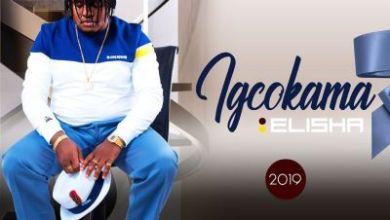 Igcokama Elisha – Zadumelana ft. Mphako