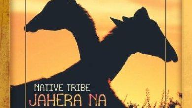 Native Tribe & Tina Ardor – Jahera Na