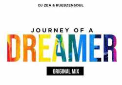 DJ Zea & Reubzensoul – Journey Of A Dreamer