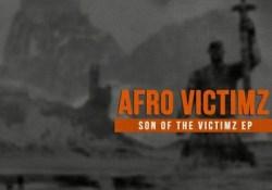 Afro Victimz & Vida Soul – Son Of The Victimz