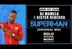 DJ Mamela x Sister Rebecca – Superman