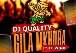 Dj Quality – Gila Mkhuba ft. Dj Winx