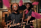 Dr Thulz – Believe In Love ft. TNS