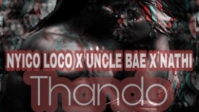 Nyico Loco x Uncle Bae x Nathi – Thando