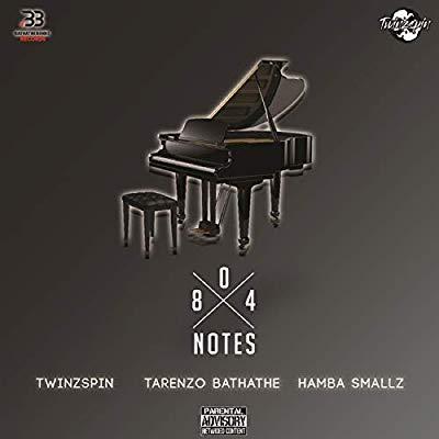 TwinzSpin & Hamba Smallz – 804 Notes ft. Tarenzo Bathathe
