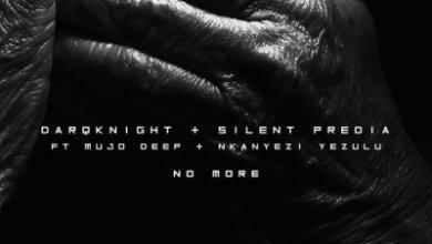 DarQknight x Silent Predia – No More ft. Mujo Deep & Nkanyezi Yezulu