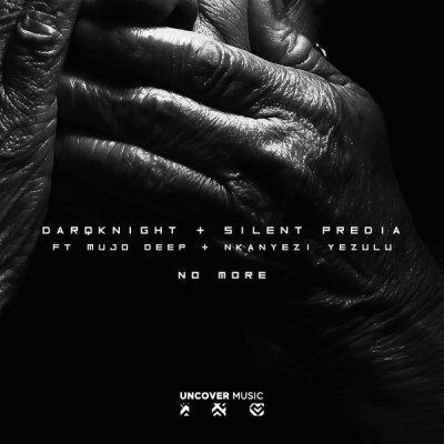 DarQknight x Silent Predia – No More ft. Mujo Deep & Nkanyezi Yezulu