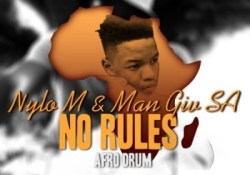 Nylo M x Man Giv SA – No Rules (Afro Drum)