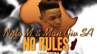 Nylo M x Man Giv SA – No Rules (Afro Drum)