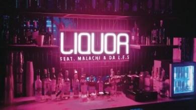 DJ Capital – Liquor ft. Malachi & Da L.E.S + Video