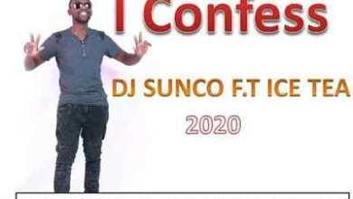 Dj Sunco – I Confess ft. Ice Tea