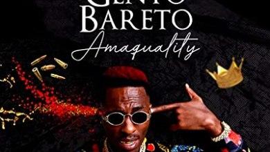 Gento Bareto – Amaquality (Song)
