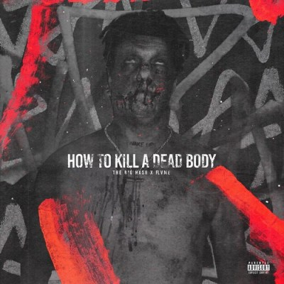 The Big Hash & 808x – How To Kill A Dead Body ft. Flvme