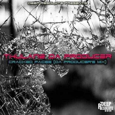 Thulane Da Producer – Cracked Faces