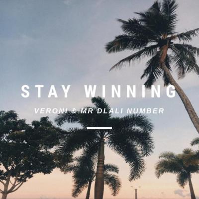 Veroni & Mr Dlali Number – Stay Winning