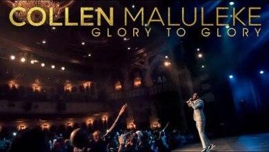 VIDEO: Collen Maluleke – Glory To Glory