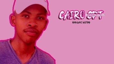 Cairo Cpt – Umona Phantsi