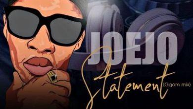 DJ Joejo – Statement (Gqom Mix)