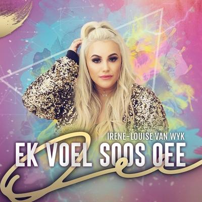 Irene-Louise Van Wyk – Ek Voel Soos Oee + Video