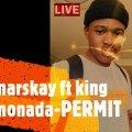 Marskay – Permit ft. King Monada