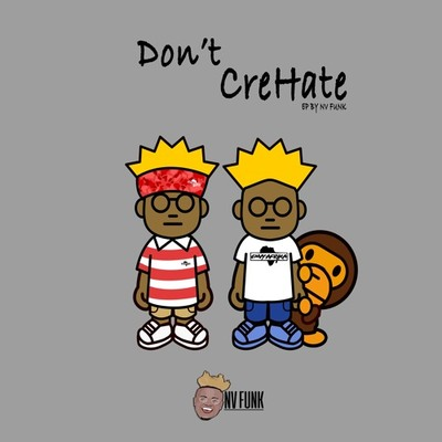 NV Funk – Don't CreHate ft. Vogie