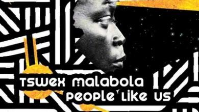 Tswex Malabola – People Like Us (Original Mix)